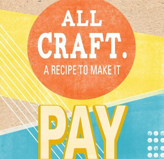 It's Here! All Craft. A Recipe to Make It Pay